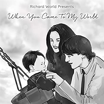When You Came to My World