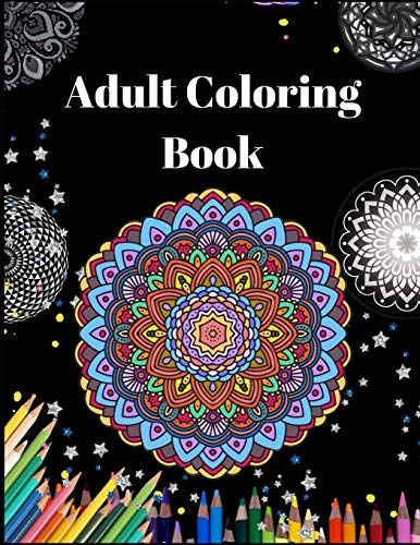Adult Coloring Book: Ultimate mandalas adult coloring book for Relaxation and stress relieve