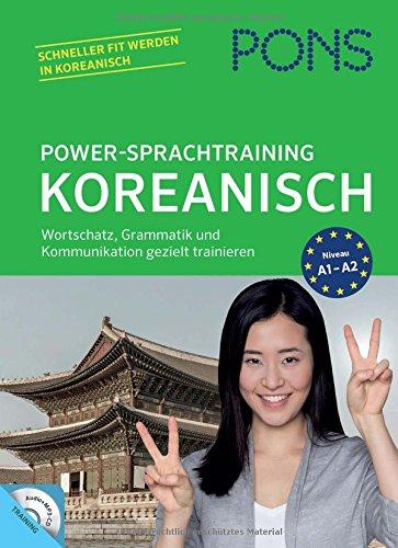 PONS Power-Sprachtraining Koreanisch: Wortschatz, Grammatik und Kommunikation gezielt trainieren