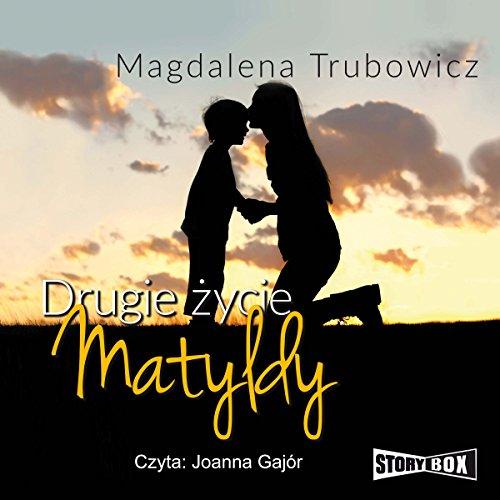 Drugie zycie Matyldy audiobook cover art