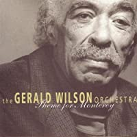 Theme For Monterey by Gerald Wilson (1998-03-17)
