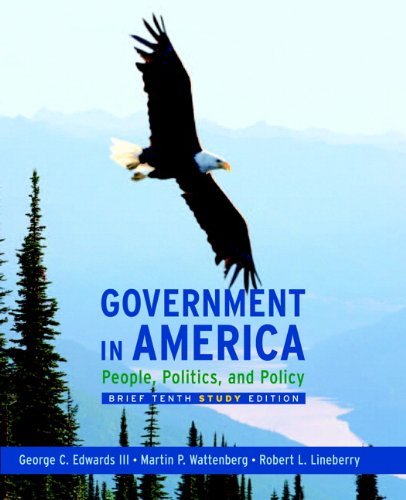 Government in America: People, Politics and Policy, Brief Study Edition