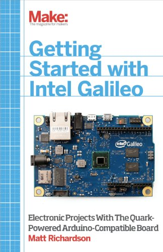 Getting Started with Intel Galileo: Electronic Projects with the Quark-Powered Arduino-Compatible Board (English Edition)