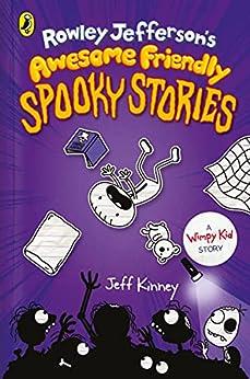 Rowley Jefferson's Awesome Friendly Spooky Stories (Rowley Jefferson's Journal) by [Jeff Kinney]