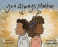 You Always Matter