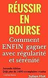 Réussir en bourse - Comment ENFIN gagner avec régularité et sérénité: Le Petit Traité de l'Investisseur en Bourse - Format Kindle - 4,99 €
