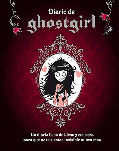 Diario de Ghostgirl (Saga Ghostgirl): Un diario lleno de ideas y consejos para que no te sientas invisible nunca más
