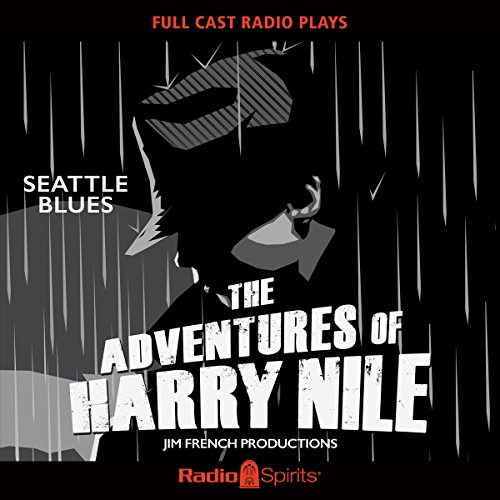 Harry Nile: Seattle Blues                   By:                                                                                                                                 Original Radio Broadcast                               Narrated by:                                                                                                                                 Phil Harper,                                                                                        Pat French                      Length: 8 hrs and 45 mins     27 ratings     Overall 4.6