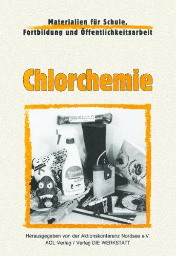 Chlorchemie. Materialien für Schule, Fortbildung und Öffentlichkeitsarbeit