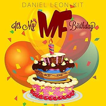 It's My Mf Birthday