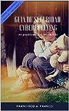 Guia de Seguridad - Cyberbullying: El problema del Siglo XXI (Seguridad Digital...