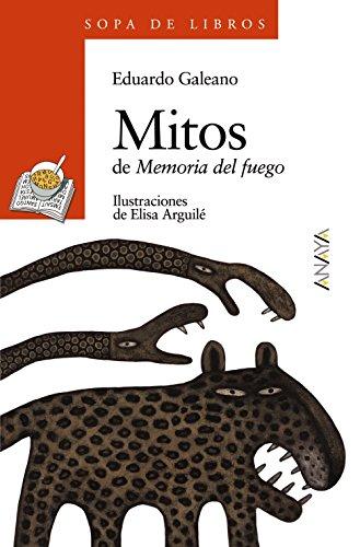 Mitos : de memoria del fuego (LITERATURA INFANTIL - Sopa de Libros)