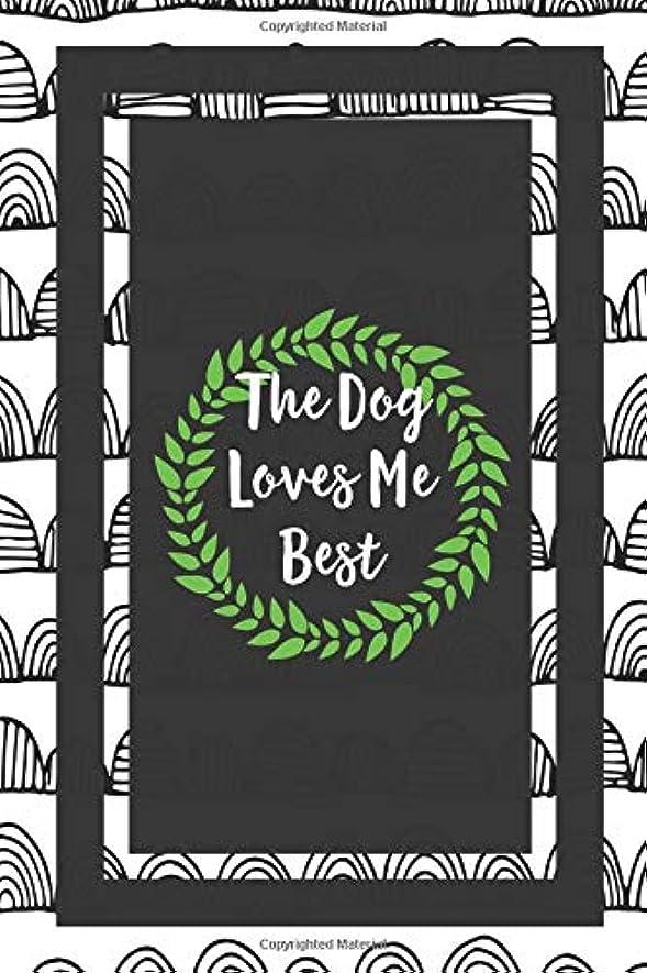 来て木材カレッジThe Dog Loves Me Best: Dog Lover Puppy Owner Gift Journal Lined Notebook To Write In For Women And Men