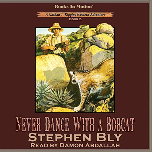 Never Dance with a Bobcat Audiobook By Stephen Bly cover art