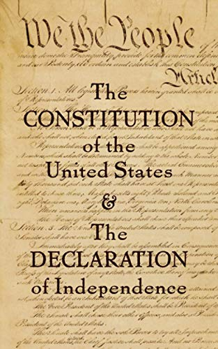 The Constitution of the United States & The Declaration of Independence