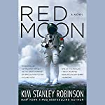 Red Moon                   By:                                                                                                                                 Kim Stanley Robinson                               Narrated by:                                                                                                                                 Maxwell Hamilton,                                                                                        Joy Osmanski,                                                                                        Feodor Chin                      Length: 16 hrs and 46 mins     240 ratings     Overall 4.2