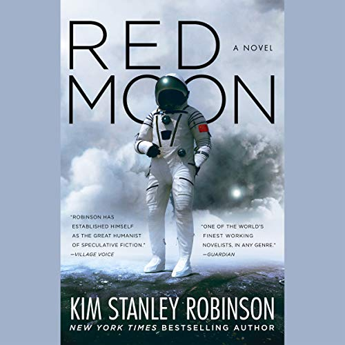 Red Moon                   Written by:                                                                                                                                 Kim Stanley Robinson                               Narrated by:                                                                                                                                 Maxwell Hamilton,                                                                                        Joy Osmanski,                                                                                        Feodor Chin                      Length: 16 hrs and 46 mins     10 ratings     Overall 4.0