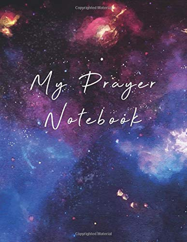 My Prayer Notebook Sky | A Prayer Journal to Record Prayer Requests and Answered Prayers | A 3 Month Guide To Prayer | Praise And Give Thanks to God (Prayer Journal Christian Bible Study Notebook)