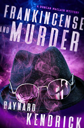 Frankincense and Murder (The Duncan Maclain Mysteries Book 12) by [Baynard Kendrick]