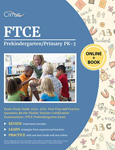FTCE Prekindergarten/Primary PK-3 Exam Study Guide 2020-2021: Test Prep and Practice Questions for t