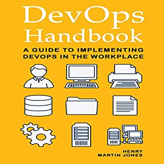 DevOps Handbook: A Guide to Implementing DevOps in the Workplace                   By:                                                                                                                                 Henry Martin Jones                               Narrated by:                                                                                                                                 David Van Der Molen                      Length: 1 hr and 3 mins     Not rated yet     Overall 0.0