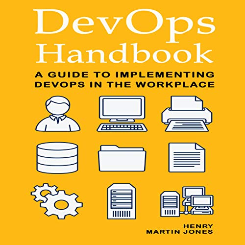 DevOps Handbook: A Guide to Implementing DevOps in the Workplace audiobook cover art