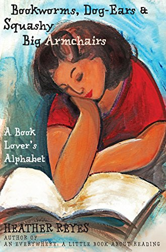 Bookworms, Dog-Ears & Squashy Big Armchairs: A Book-Lover's Alphabet (English Edition)