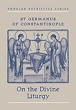 St Germanus of Constantinople on the Divine Liturgy