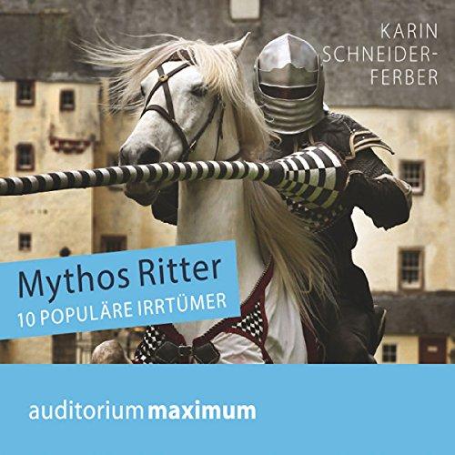 Mythos Ritter: 10 populäre Irrtümer audiobook cover art
