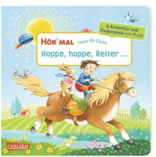 Hör mal (Soundbuch): Verse für Kleine: Hoppe, hoppe, Reiter ...: Zum Hören, Schauen und Mitmachen ab 18 Monaten. Beliebte Kniereiter und Fingerspiele mit Musik und Spielanleitungen