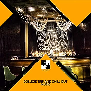 College Trip And Chill Out Music