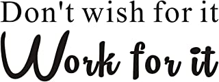 Everysticker4u-Wall Decal Don't Wish for It Work for It Wall Decal Inspirational Attitude Vinyl Wall Sticker for Home Gym,Sport Gym,Living Room Office Fitness Workout Quotes Wall Decal