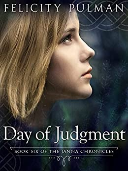 Day of Judgment: The Janna Chronicles 6 by [Felicity Pulman]