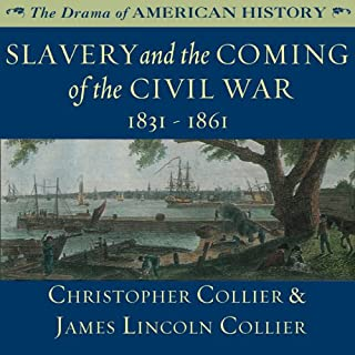 Slavery and the Coming of the Civil War: 1831 - 1861 cover art
