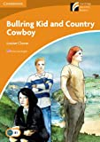 Bullring Kid and Country Cowboy Level 4 Intermediate American English (Cambridge Discovery Readers, Level 4)