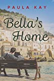 Bellas Home: A Map for Bella 4 (Legacy Series Book 10)