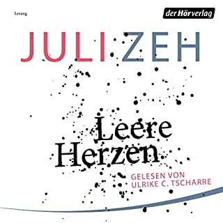 Leere Herzen                   By:                                                                                                                                 Juli Zeh                               Narrated by:                                                                                                                                 Ulrike C. Tscharre                      Length: 6 hrs and 56 mins     Not rated yet     Overall 0.0