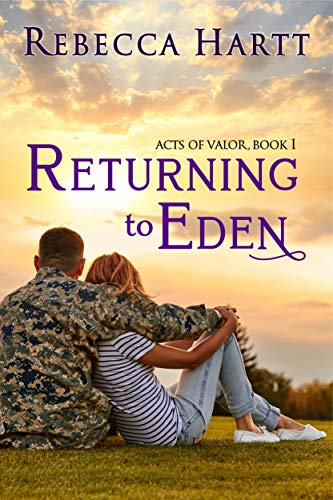 Book: Returning to Eden (Acts of Valor, Book 1) - Christian Military Romantic Suspense by Rebecca Hartt