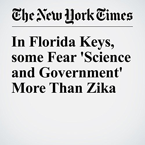 In Florida Keys, some Fear 'Science and Government' More Than Zika cover art