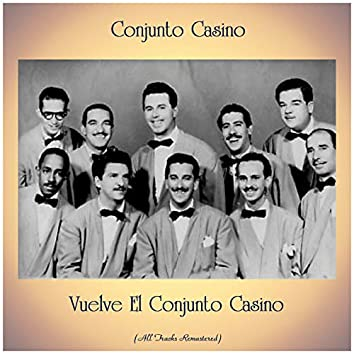 Vuelve El Conjunto Casino (All Tracks Remastered)