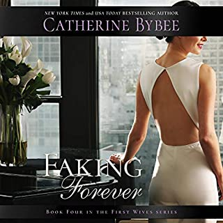 Faking Forever     First Wives, Book 4              By:                                                                                                                                 Catherine Bybee                               Narrated by:                                                                                                                                 Emma Wilder                      Length: 9 hrs and 4 mins     5 ratings     Overall 4.6
