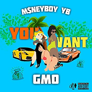 You Want (feat. GMO)