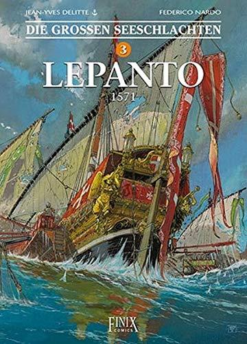 Die Großen Seeschlachten: Band 3: Lepanto