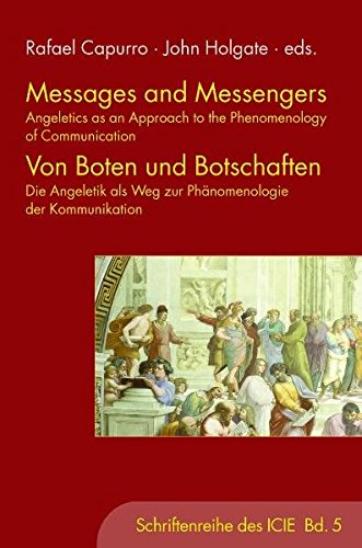Messages and Messengers - Von Boten und Botschaften: Angeletics as an Approach to the Phenomenology of Communication - Die Angeletik als Weg zur Phänomenologie der Kommunikation