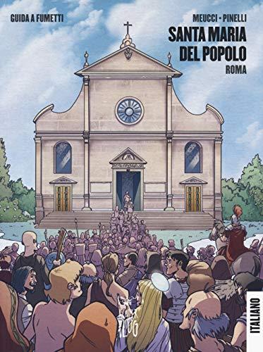 Santa Maria del Popolo. Roma. Guida a fumetti (Viaggi tra le nuvole)
