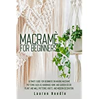 Macrame for Beginners: Ultimate Guide for Beginners Kindle eBook