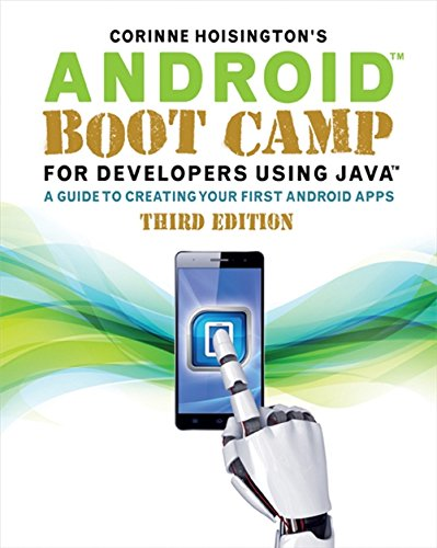 Android Boot Camp for Developers Using Java: A Guide to Creating Your...