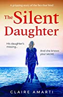 The Silent Daughter: A gripping pageturner of family secrets, with a twist you won't see coming
