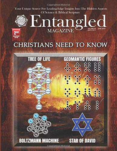 Entangled Magazine: Your Unique Source For Leading-Edge Insights Into The Hidden Aspects of Science and Biblical Scripture