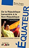 Équateur - De la République bananière à la Non-République (Amérique latine) - Format Kindle - 9782919160952 - 7,99 €